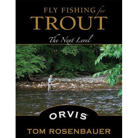 Fly Fishing For Trout - The Next Level
