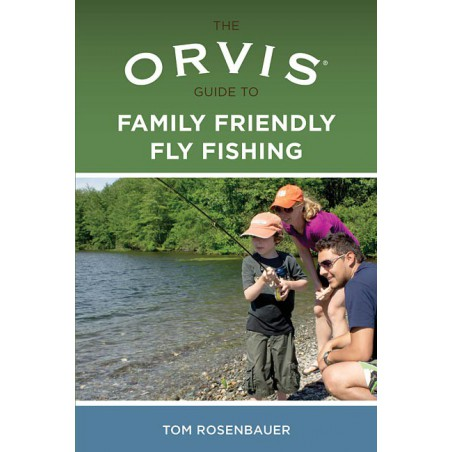 The Orvis Guide to Family-Friendly Fly Fishing